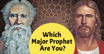 which-major-prophet-are-you
