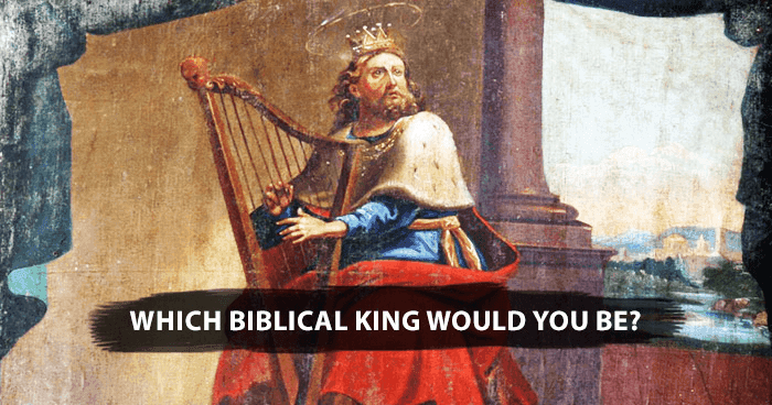 christians-only-which-biblical-king-would-you-be