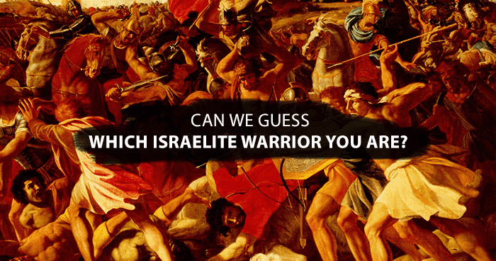 can-we-guess-which-israelite-warrior-you-are