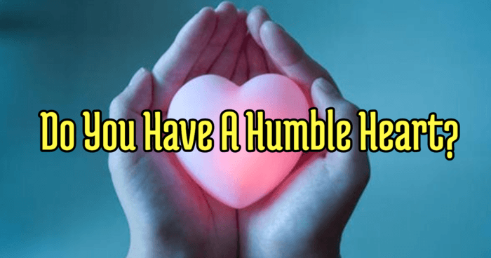 do-you-have-a-humble-heart