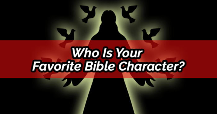 who-is-your-favorite-bible-character